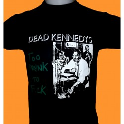DEAD KENNEDYS - Too Drunk...