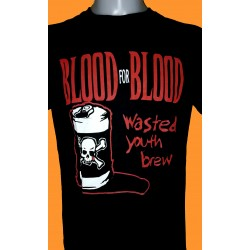 BLOOD FOR BLOOD - Wasted...